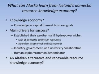 What can Alaska learn from Iceland�s  domestic resource knowledge  economy?