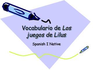 Vocabulario de  Los juegos de  Lilus