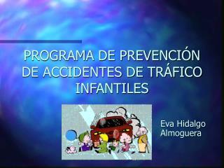 PROGRAMA DE PREVENCIÓN DE ACCIDENTES DE TRÁFICO INFANTILES