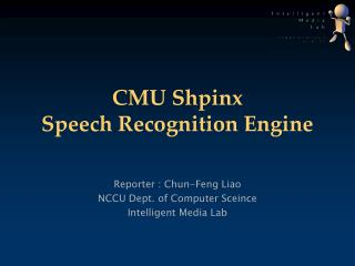 CMU Shpinx  Speech Recognition Engine