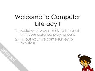 Welcome to Computer Literacy I