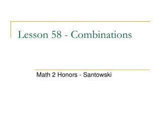 Lesson 58 - Combinations