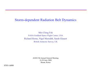 Storm-dependent Radiation Belt Dynamics Mei-Ching Fok NASA Goddard Space Flight Center, USA