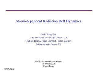 Storm-dependent Radiation Belt Dynamics Mei-Ching Fok NASA Goddard Space Flight Center, USA