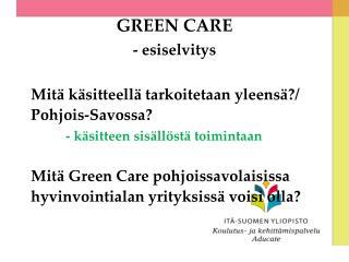 GREEN CARE - esiselvitys