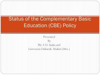Status of the Implementation of Status of the Complementary Basic Education (CBE) Policy