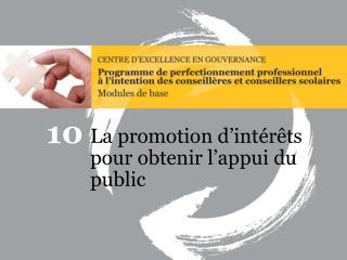 La promotion d'intérêts pour obtenir l'appui du public