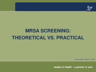 MRSA SCREENING: THEORETICAL VS. PRACTICAL