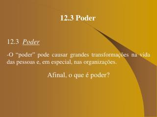 12.3 Poder