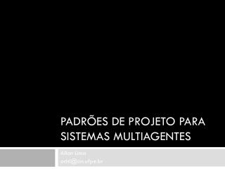 Padrões de projeto para Sistemas  Multiagentes