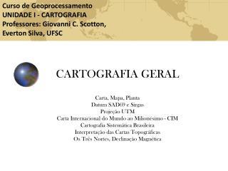 Curso de Geoprocessamento UNIDADE I - CARTOGRAFIA