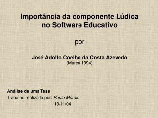 Análise de uma Tese Trabalho realizado por:  Paulo Morais