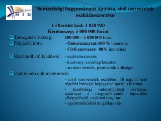 Nemzetiségi hagyományok ápolása, civil szervezetek eszközbeszerzése