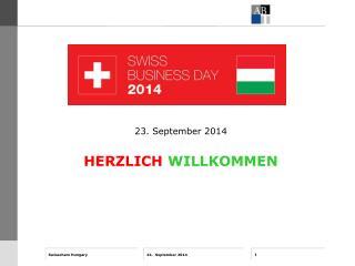 23. September 2014 HERZLICH WILLKOMMEN