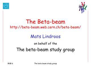 The Beta-beam beta-beam.web.cern.ch