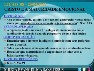 LIÇÃO  08 - 25/04/2011 CRISTO E A MATURIDADE EMOCIONAL