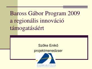 Baross Gábor Program 2009 a regionális innováció támogatásáért