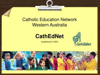 Catholic Education Network Western Australia CathEdNet  established in 2002