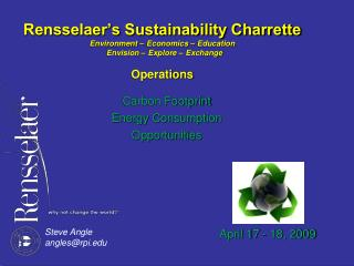 Rensselaer s Sustainability Charrette Environment   Economics   Education   Envision   Explore   Exchange  Operations