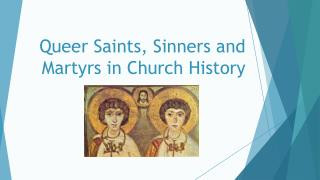Queer Saints, Sinners and Martyrs in Church History