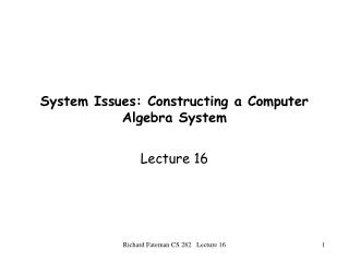 System Issues: Constructing a Computer Algebra System