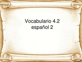 Vocabulario 4.2 espa ñol  2