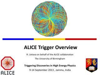 R.  Lietava  on behalf of the ALICE collaboration The University of Birmingham