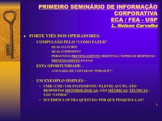 PRIMEIRO SEMINÁRIO DE INFORMAÇÃO CORPORATIVA ECA / FEA - USP L. Nelson Carvalho