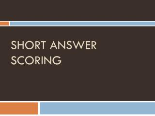 Short Answer Scoring