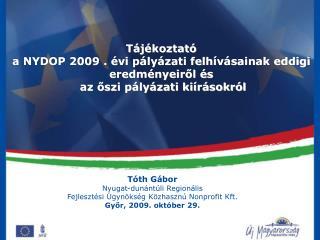 Tóth Gábor Nyugat-dunántúli Regionális  Fejlesztési Ügynökség Közhasznú Nonprofit Kft.