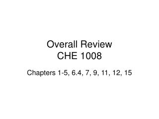Overall Review CHE 1008