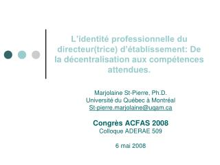 Marjolaine St-Pierre, Ph.D. Université du Québec à Montréal St-pierre.marjolaine@uqam
