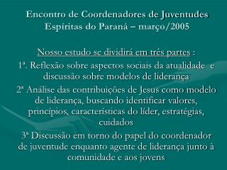 Encontro de Coordenadores de Juventudes Espíritas do Paraná – março/2005