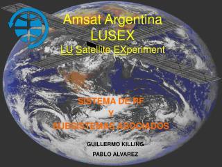 Amsat Argentina LUSEX LU S atellite  EX periment