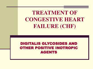 TREATMENT OF CONGESTIVE HEART FAILURE (CHF)
