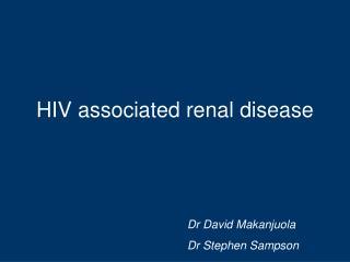 HIV associated renal disease