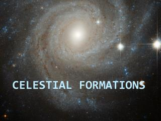 Celestial  Formations