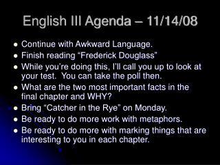 English III Agenda – 11/14/08