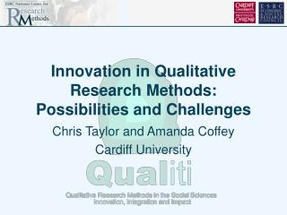 Innovation in Qualitative Research Methods: Possibilities and Challenges
