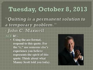"""Quitting is a permanent solution to a temporary problem."" - John C. Maxwell"