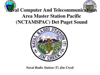 Naval Computer And Telecommunications Area Master Station Pacific NCTAMSPAC Det Puget Sound