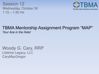 TBMA Mentorship Assignment Program �MAP� Your Ace in the Hole!