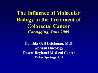 The Influence of Molecular Biology in the Treatment of Colorectal Cancer Chongqing, June 2009
