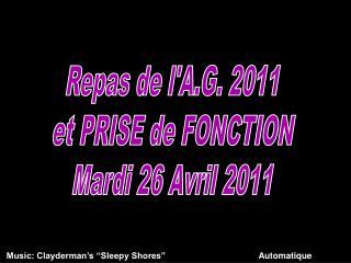 Repas de l'A.G. 2011 et PRISE de FONCTION Mardi 26 Avril 2011