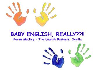 BABY ENGLISH, REALLY??!! Karen Muckey – The English Business, Sevilla