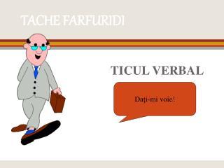 TACHE FARFURIDI
