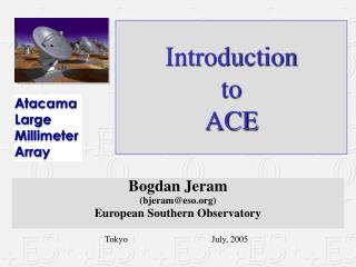 Introduction to ACE