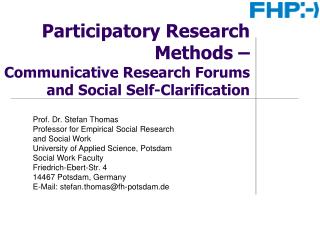 Participatory Research Methods �  Communicative Research Forums and Social Self-Clarification