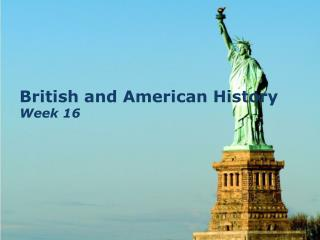 British and American History Week 16