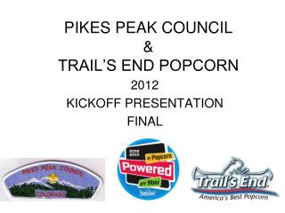 PIKES PEAK COUNCIL & TRAIL'S END POPCORN